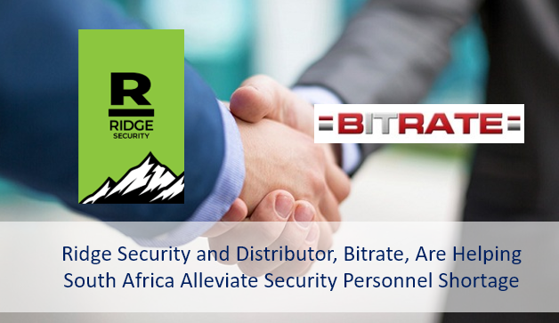 Ridge Security and Distributor, Bitrate, Are Helping South Africa Alleviate Security Personnel Shortage