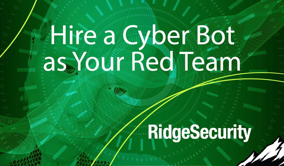 Hire a Cyber Bot as Your Red Team