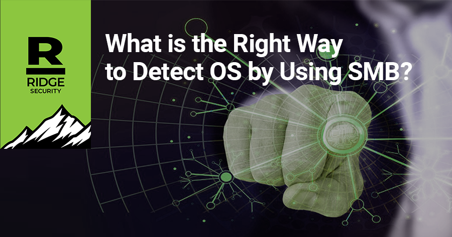 What is the right way to detect OS by using SMB?