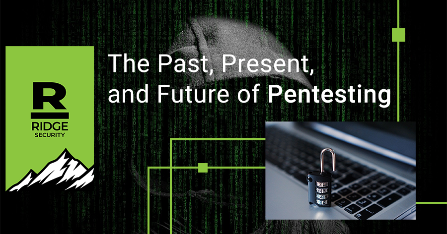 The Past, Present, and Future of Pentesting
