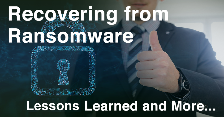 Part III: Recovering from Ransomware – Lessons Learned and More…