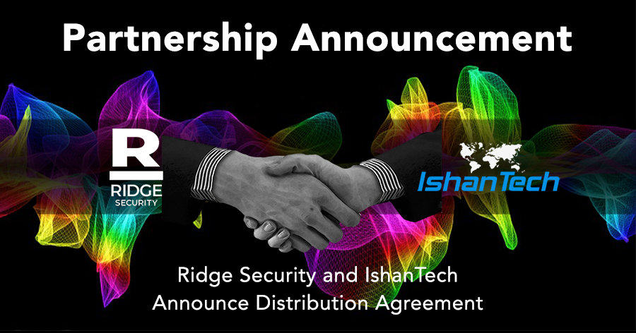 IshanTech (M) Sdn Bhd and Ridge Security Redefine Security and Risk Management with Distribution Agreement