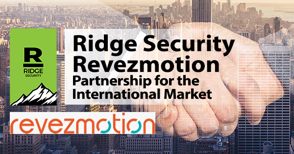 Ridge Security Announces Distribution Agreement with Singapore-based Value-Added Distributor, REVEZ Motion