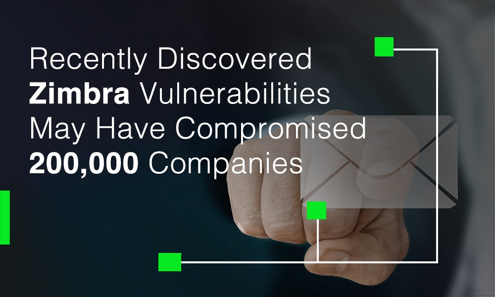 Recently discovered Zimbra vulnerabilities may have compromised 200,000 companies